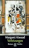 Verletzungen: Roman - Margaret Atwood
