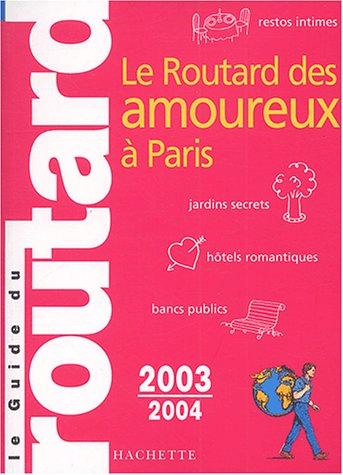 Routard des amoureux à Paris 2003/2004