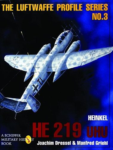 219 Serie (The Luftwaffe Profile Series, No. 3: Heinkel He 219 UHU)
