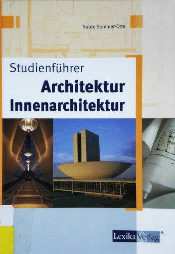 Studienführer Architketur - Innenarchitktur - Landschaftsarchitketur