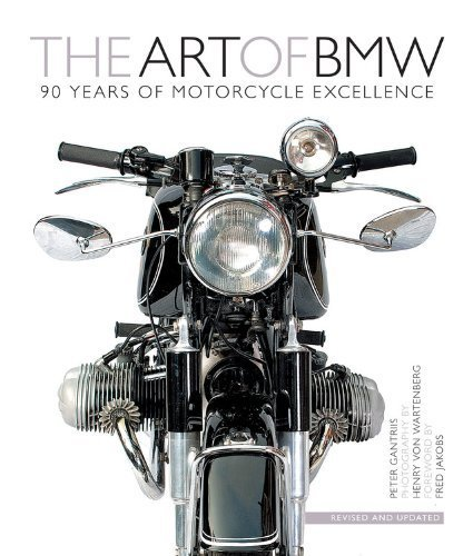 The Art of BMW: 90 Years of Motorcycle Excellence by Gantriis, Peter (2013) Hardcover