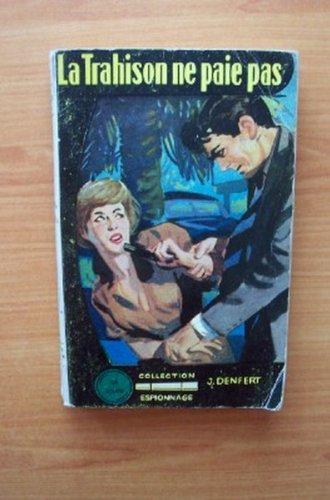 COLLECTION LA LOUPE n° 71 : LA TRAHISON NE PAIE PAS roman d'espionnage par J. DENFERT
