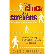 Vom Glück des Strebens (German Edition)