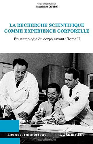 La recherche scientifique comme expérience corporelle
