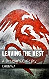 Leaving The Nest: A Dragon's Curiosity (English Edition)