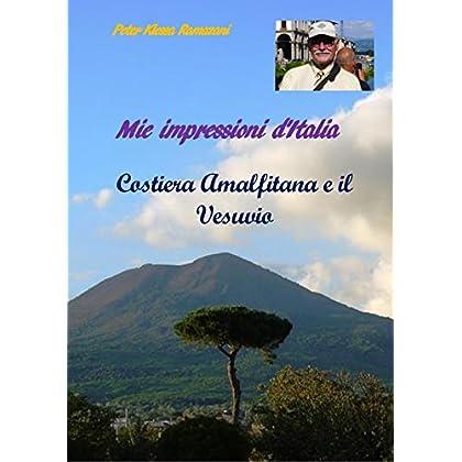 Mie Impressioni D'italia: Costiera Amalfitana E Il Vesuvio