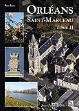 Telecharger Livres Orleans Saint Marceau Tome II (PDF,EPUB,MOBI) gratuits en Francaise