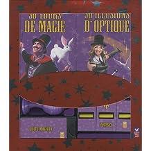 Magie : 30 tours de magie - 30 illusions d'optique
