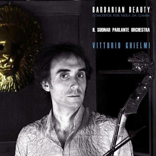 Barbarische Schönheit - Virtuose Barockkonzerte für Viola da gamba und Orchester