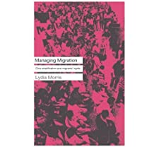 Managing Migration: Civic Stratification and Migrants Rights by Lydia Morris (2002-08-15)