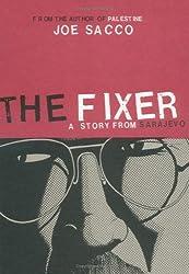 The Fixer: A Story from Sarajevo by Joe Sacco (2003-12-01)