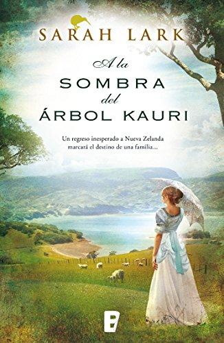 A la sombra del árbol Kauri (Trilogía del árbol Kauri 2): Serie del Kauri Vol. II