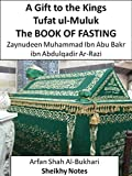 The BOOK of FASTING/SAUM: A Gift to the Kings / Tufat ul-Muluk (Sheikhy Notes 16)