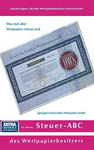 Steuer-ABC des Wertpapierbesitzers: Steuerfragen, die den Wertpapierbesitzer interessieren