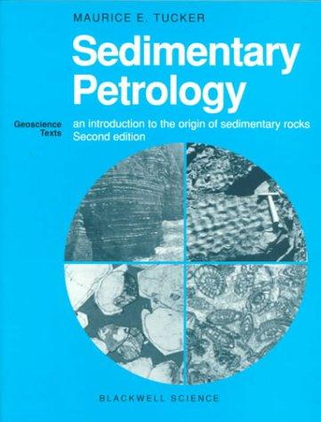 Sedimentary Petrology: An Introduction to the Origin of Sedimentary Rocks