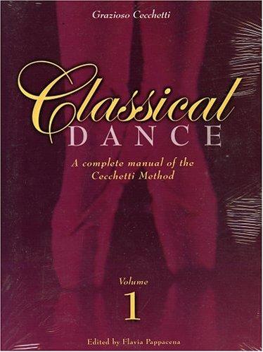 Complete manual of classical dance: A Complete Manual of the Cecchetti Method: 1 por Grazioso Cecchetti