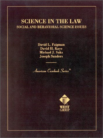 faigman-kaye-saks-and-sanders-science-in-the-law-social-and-behavioral-science-issues-american-caseb