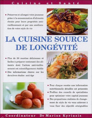 La cuisine source de longévité : Plus de 50 recettes simples, savoureuses et nutritives pour garder et préserver votre jeunesse par Marios Kyriazis