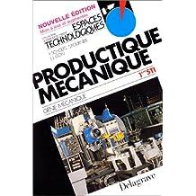 Productique mécanique : Mécanique, 1re STI (Livre de l'élève)