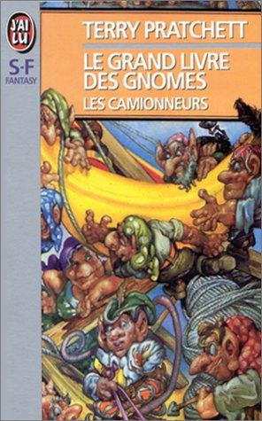 Le Grand Livre des gnomes, tome 1 : Les Camionneurs
