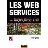 Les Web services - Techniques, démarches et outils : XML-WSDL-SOAP-UDDI-Rosetta-UML