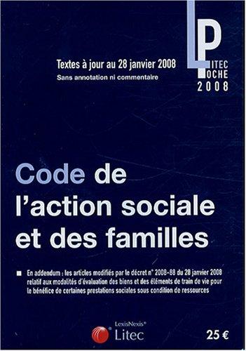 Code de l'action sociale et des familles : Textes mis à jour au 28 janvier 2008 (ancienne édition)