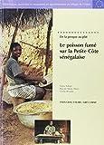 Telecharger Livres De la pirogue au plat le poisson fume sur la Petite Cote senegalaise (PDF,EPUB,MOBI) gratuits en Francaise