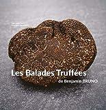 Balades Truffees de Benjamin Bruno