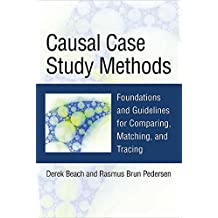 Causal Case Study Methods: Foundations and Guidelines for Comparing, Matching, and Tracing
