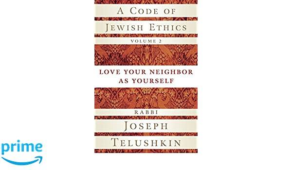 Amazon fr - A Code of Jewish Ethics, Volume 2: Love Your