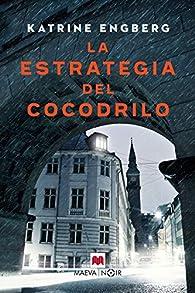 La estrategia del cocodrilo par Katrine Engberg