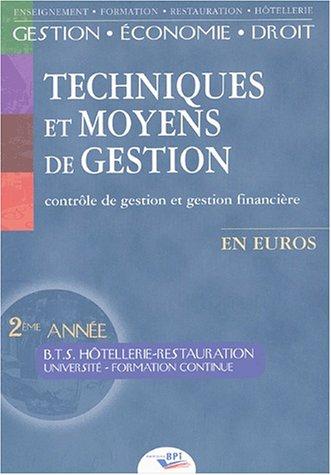 Techniques et moyens de gestion. Contrôle de gestion et gestion financière BTS Hôtellerie-restauration 2ème année par Jean-Claude Oulé