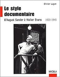 Le style documentaire : D'August Sander à Walker Evans, 1920-1945