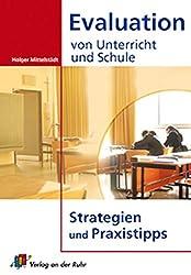 Evaluation von Unterricht und Schule: Strategien und Praxistipps