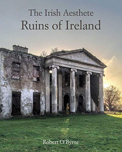 The Irish Aesthete: Ruins of Ireland -