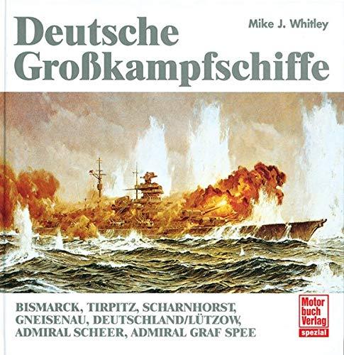 Deutsche Großkampfschiffe: Bismarck, Tirpitz, Scharnhorst, Gneisenau, Deutschland/Lützow, Admiral Scheer, Admiral Graf Spee