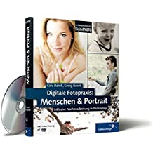 Digitale Fotopraxis – Menschen und Portrait: inklusive Nachbearbeitung in Photoshop (Galileo Design)