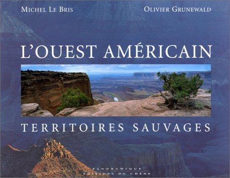 L'Ouest Américain. Territoires sauv...