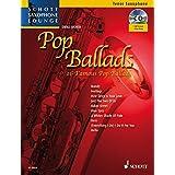 Pop Ballads: 16 Famous Pop Ballads. Tenor-Saxophon, Schwierigkeitsgrad 2-3 (Schott Saxophone Lounge)