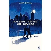 Am Ende sterben wir sowieso (German Edition)