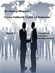 Cross-Cultural Codes of Behavior. Band 2: Russland, Ukraine und Weißrussland