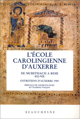 L'Ecole carolingienne d'Auxerre de Murethach à Remi, 830-908