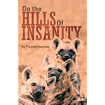 ON THE HILLS OF INSANITY (English Edition)