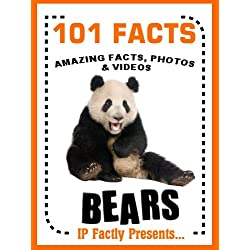 101 Facts... BEARS! Bear Books for Kids - Amazing Facts, Photos & Video Links. (101 Animal Facts Book 3)