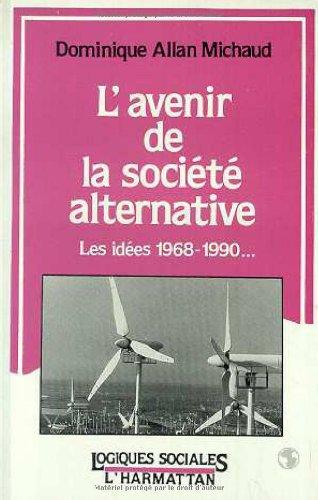L'avenir de la société alternative