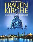 Memento Frauenkirche: Dresdens Wahrzeichen als Symbol der Versöhnung