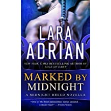Marked by Midnight (Midnight Breed Series) by Lara Adrian (2015-04-05)