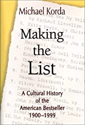 Making the List: A Cultural History of the American Bestseller, 1900-1999 by Michael Korda (2001-10-01)