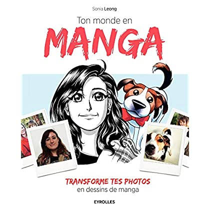 Ton monde en manga: Transforme tes photos en dessin manga.