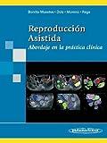 Reproducción Asistida: Abordaje en le práctica clínica